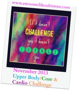 November 2013 Upper Body/Core & Cardio Challenge