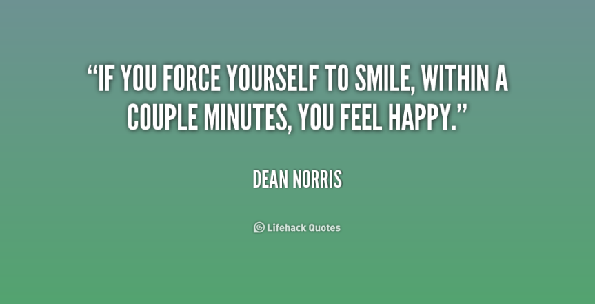 quote-Dean-Norris-if-you-force-yourself-to-smile-within-227478
